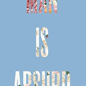 MAN IS ABSURD by CForward