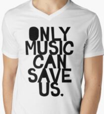 ONLY MUSIC CAN SAVE US! Men's V-Neck T-Shirt