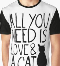 All You Need Is Love and A Cat Graphic T-Shirt