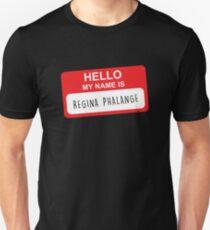 HELLO MY NAME IS REGINA PHALANGE Unisex T-Shirt