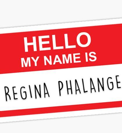 HELLO MY NAME IS REGINA PHALANGE Sticker