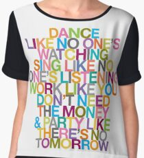 DANCE LIKE THERE'S NO TOMORROW Women's Chiffon Top
