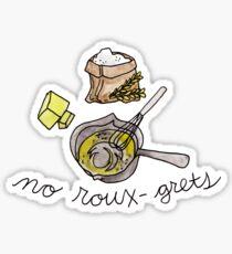 no roux-grets Sticker