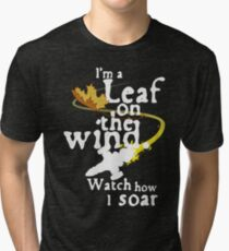 Leaf on the wind (white text) Tri-blend T-Shirt