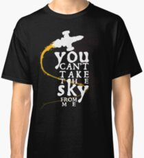 You can't take the sky from me - white text variant Classic T-Shirt
