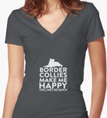 Border Collies Make Me Happy Not You Women's Fitted V-Neck T-Shirt