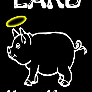 Lard Have Mercy by oddmetersam