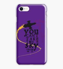 You can't take the sky from me.  iPhone Case/Skin