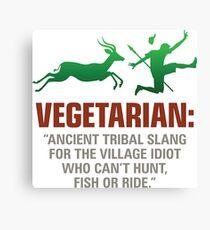 Vegetarians are weak people Canvas Print
