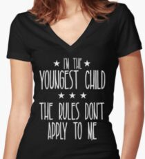 I'm the youngest child The rules don't apply to me Women's Fitted V-Neck T-Shirt