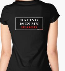 Racing is in my Blood Women's Fitted Scoop T-Shirt