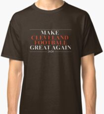 Make Cleveland Football Great Again 2020 Campaign Classic T-Shirt