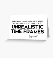 unrealistic time frames - donald trump Greeting Card