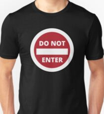 Do Not Enter Road Sign Unisex T-Shirt
