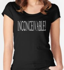 Inconceivable! - The Princess Bride Quote Women's Fitted Scoop T-Shirt