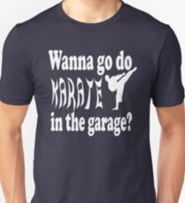 Step Brothers Quote - Wanna Go Do Karate In The Garage? T-Shirt