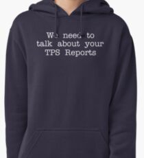 Office Space - We Need To Talk About Your TPS Reports Pullover Hoodie