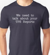 Office Space - We Need To Talk About Your TPS Reports T-Shirt
