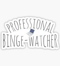 Professional binge-watcher Sticker