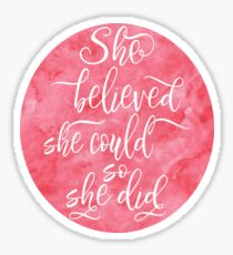 Inspirational quote Uplifting feminine quote She believed she could so she did, Pink Sticker