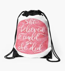 Inspirational quote Uplifting feminine quote She believed she could so she did, Pink Drawstring Bag