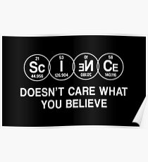 Science Doesn't Care What You Believe (White) Poster
