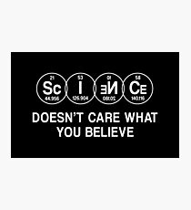 Science Doesn't Care What You Believe (White) Photographic Print