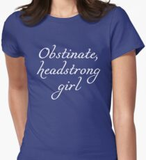 Obstinate, headstrong girl - Pride and Prejudice quote Women's Fitted T-Shirt