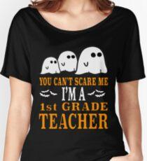 Cute Teacher Halloween Shirt You Can't Scare Me Im A 1st Grade 1 Teacher Funny Gift Women's Relaxed Fit T-Shirt