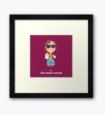 TER-MOM-NATED! Framed Print