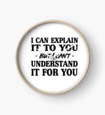 Reloj Puedo explicártelo pero no puedo entenderlo por ti