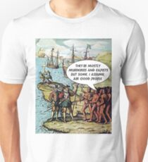 Columbus Arrives in the Americas - Anti Trump Unisex T-Shirt