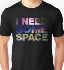 I Need Some Space - black T-Shirt