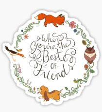 When You're the Best of Friends Sticker