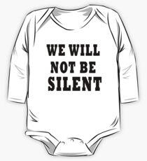 We Will Not Be Silent One Piece - Long Sleeve