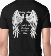 Daddy's Girl - I Used To Be His Angel Now He's Mine  Unisex T-Shirt