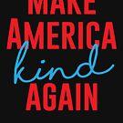 Mach Amerika wieder nett von kjanedesigns