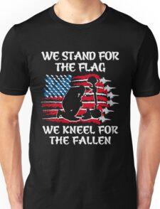 VETERAN DAY. WE STAND FOR THE FLAG. KNEEL FOR FALLEN Unisex T-Shirt