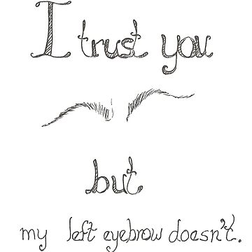 I trust you by VickiBowerArt