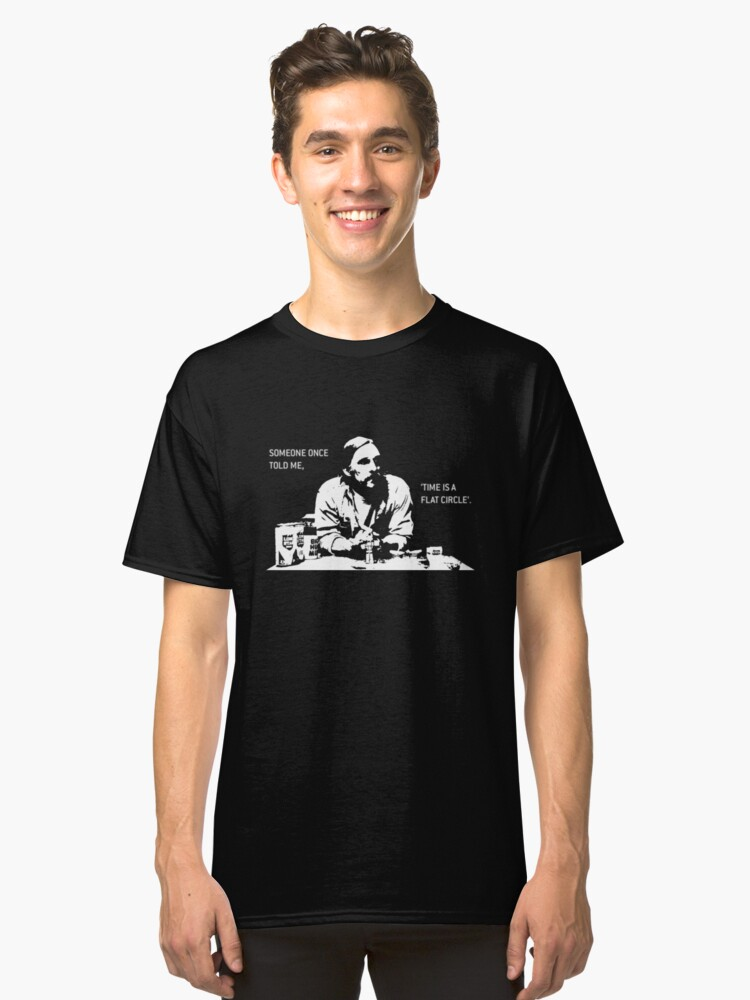 Time is a Flat Circle Classic T-Shirt Front