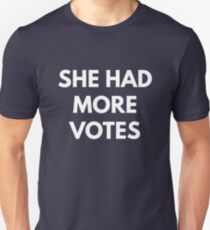 She Had More Votes - Not My President T-Shirt