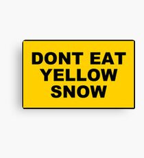 DONT EAT YELLOW SNOW Canvas Print