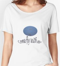 Come fly with me (dragonflies and text) Women's Relaxed Fit T-Shirt