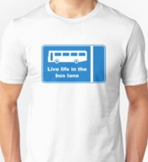 Live Life In The Bus Lane Slim Fit T-Shirt
