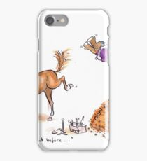 He's never done that before! iPhone Case/Skin