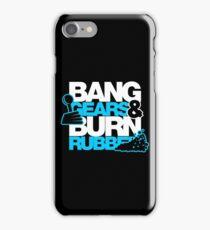 BANG GEARS  & BURN RUBBER (1) iPhone Case/Skin