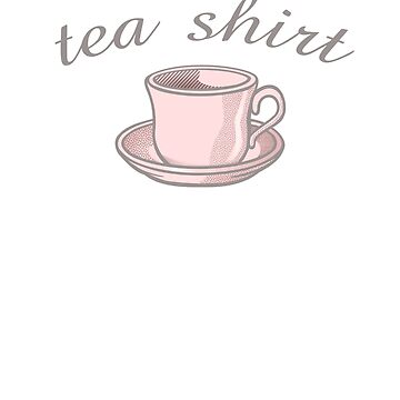 """Tea"" shirt t-shirt by LarkLane"