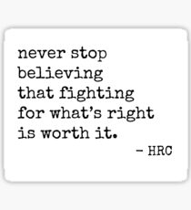 Worth Fighting For - Hillary Quote Sticker
