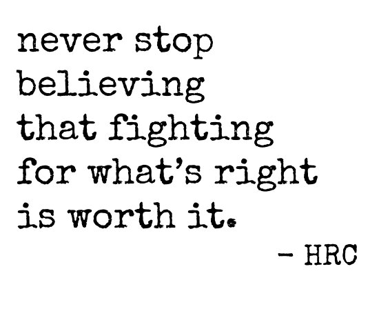Worth Fighting For - Hillary Quote by hcat