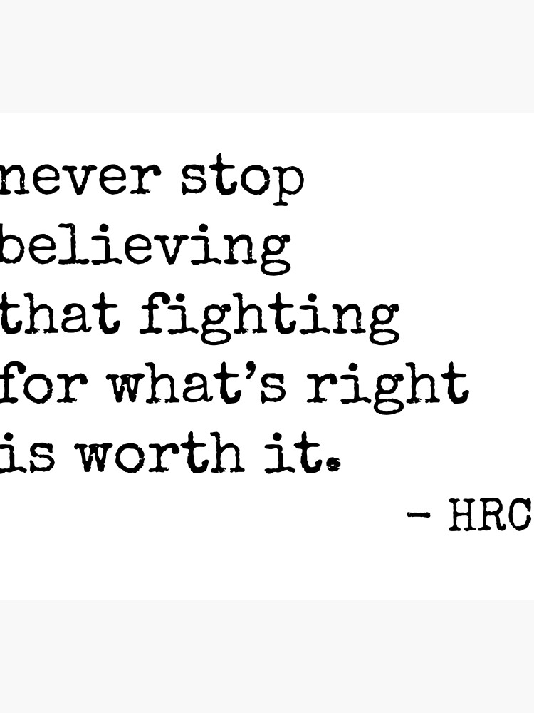 Worth Fighting For Hillary Quote Photographic Print By Hcat